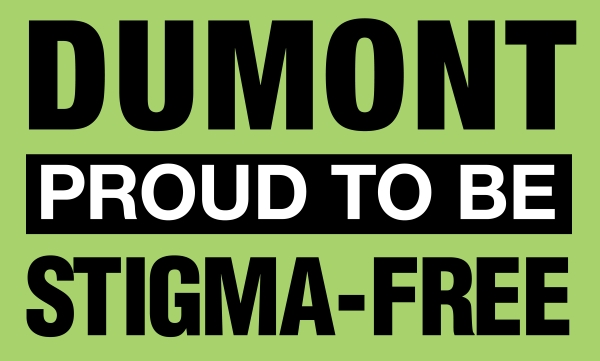 Dumont is a Stigma-Free zone